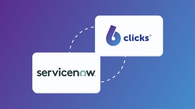ServiceNow + 6clicks 16.9
